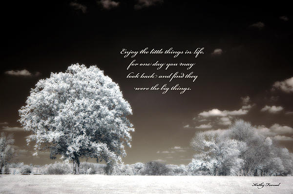 Surreal Infrared Trees With Inspirational Message  Print by Kathy Fornal
