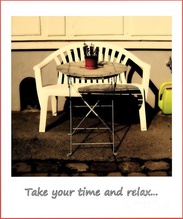 Take Your Time And Relax Print by Susanne Van Hulst