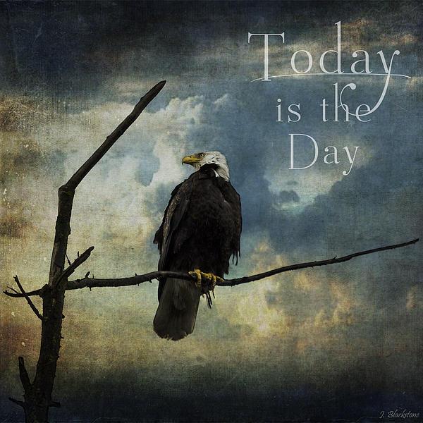 Jordan Blackstone - Today Is The Day - Inspirational Art by Jordan Blackstone
