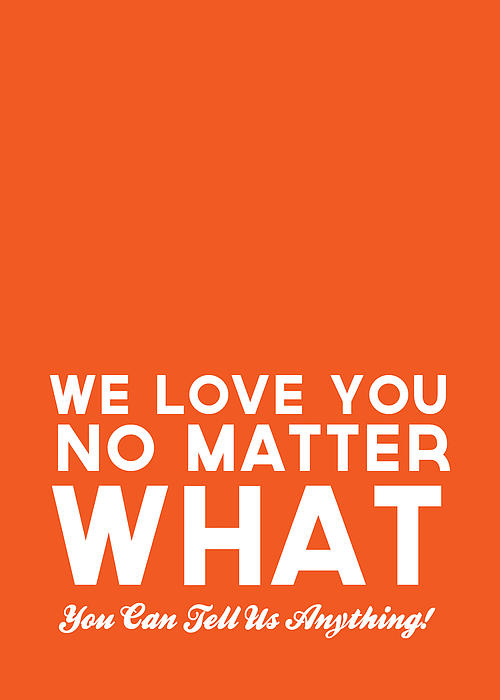 We Love You No Matter What - Greeting Card Print by Linda Woods