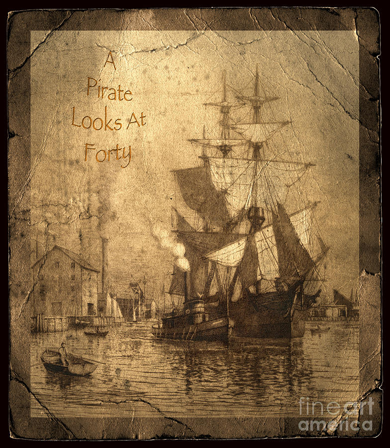 A Pirate Looks At Forty Photograph  - A Pirate Looks At Forty Fine Art Print