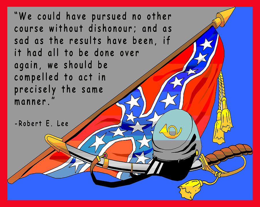 Confederate States Of America Robert E Lee Digital Art  - Confederate States Of America Robert E Lee Fine Art Print