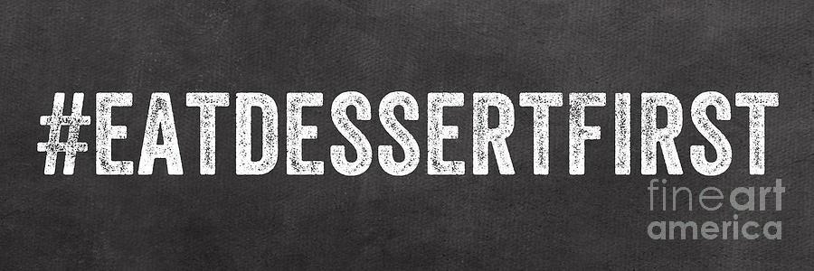 Eat Dessert First Mixed Media