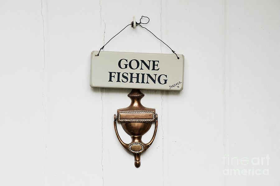 Gone Fishing Forever Photograph
