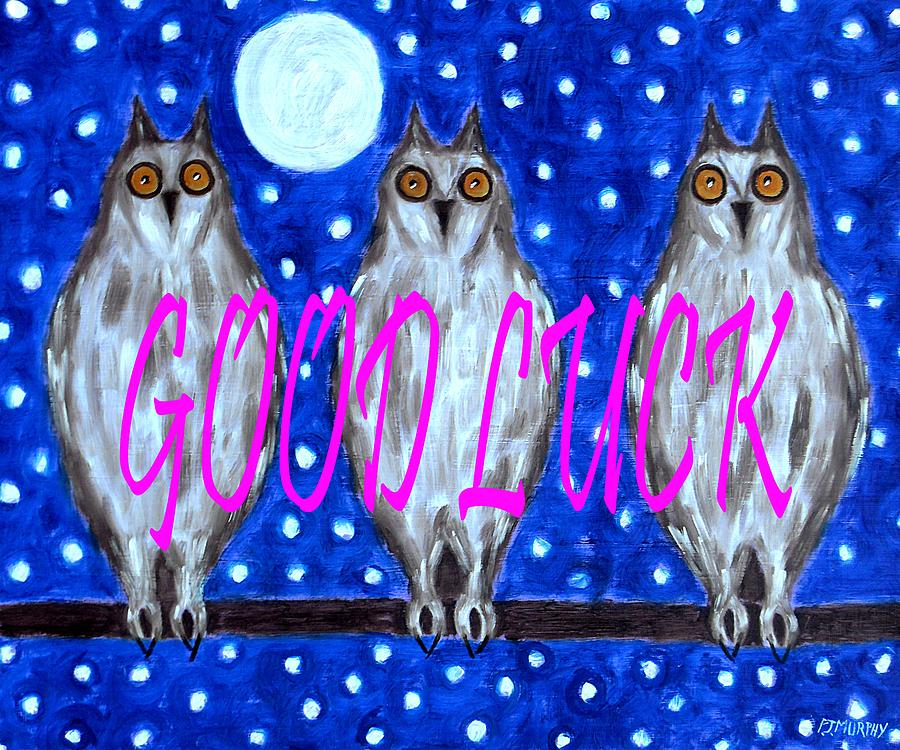Good Luck Painting  - Good Luck Fine Art Print