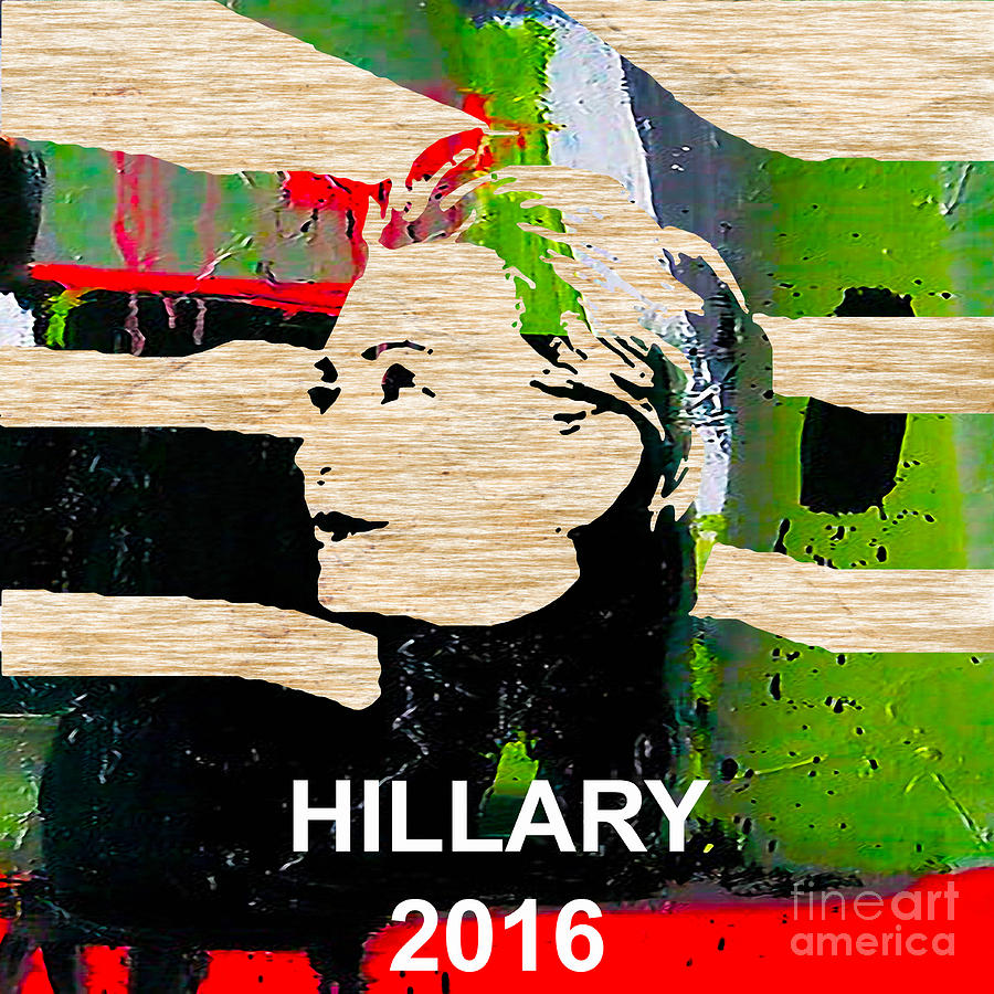 Hillary Clinton 2016 Mixed Media