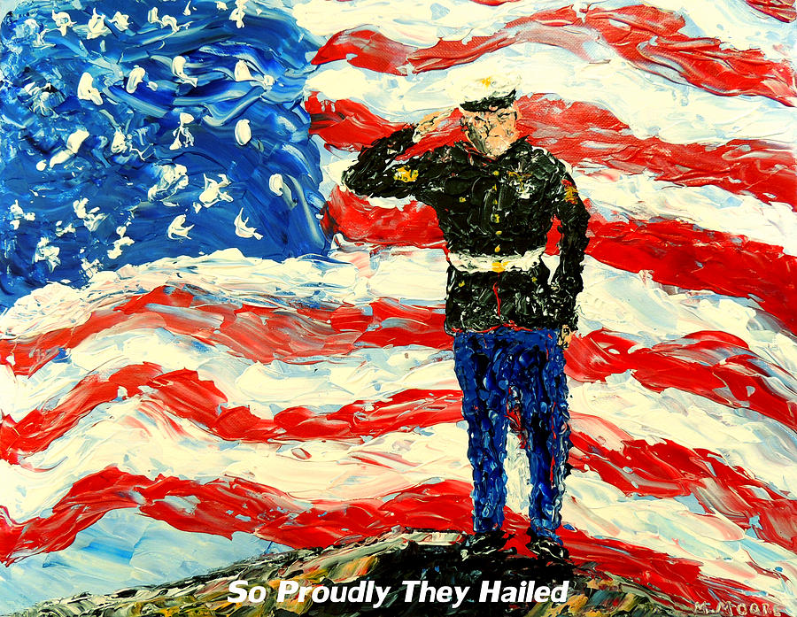 So Proudly They Hailed  Painting