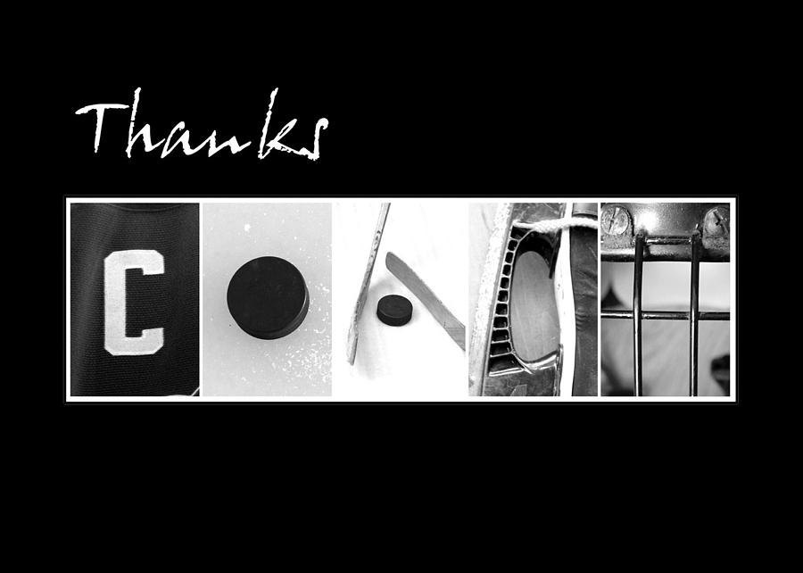 Thanks Coach thank You Letters Hockey Alphabet alphabet Art Puck Ice Card Gift black And White Photograph - Thanks Hockey Coach by Kathy Stanczak