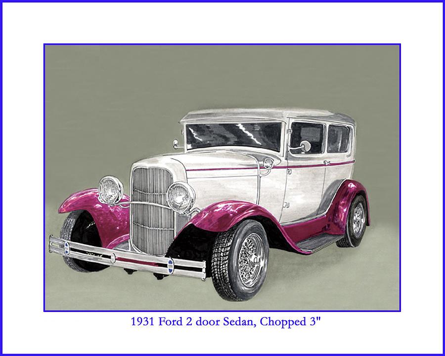1931 ford 2 door sedan street rod painting by jack pumphrey for 1931 ford 2 door sedan