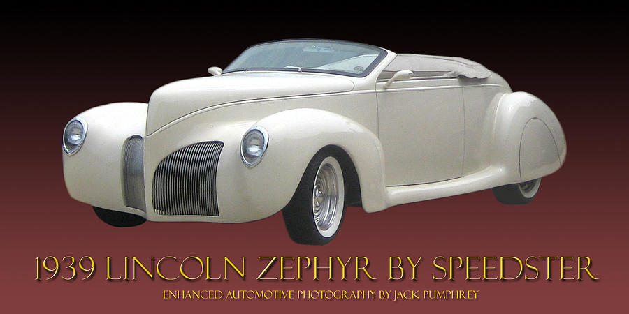 1939 Lincoln Zephyr Replicar By Speedster Photograph - 1939 Lincoln Zephyr Poster by Jack Pumphrey