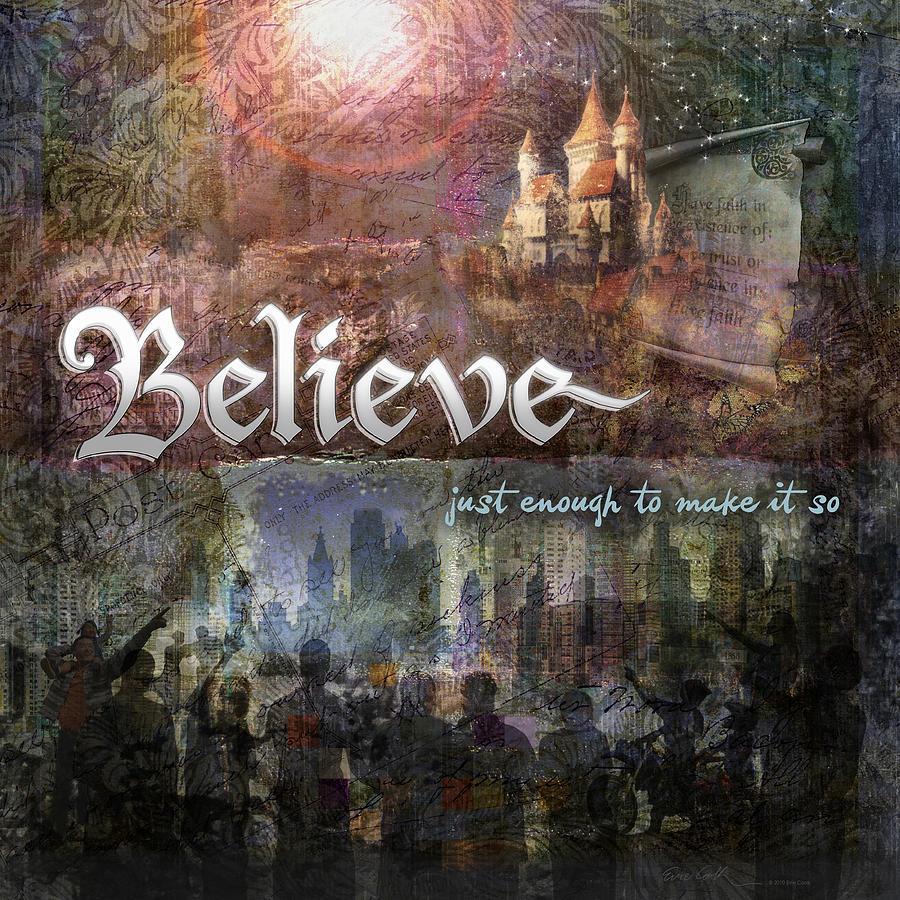 Inspirational Art Digital Art - Believe by Evie Cook