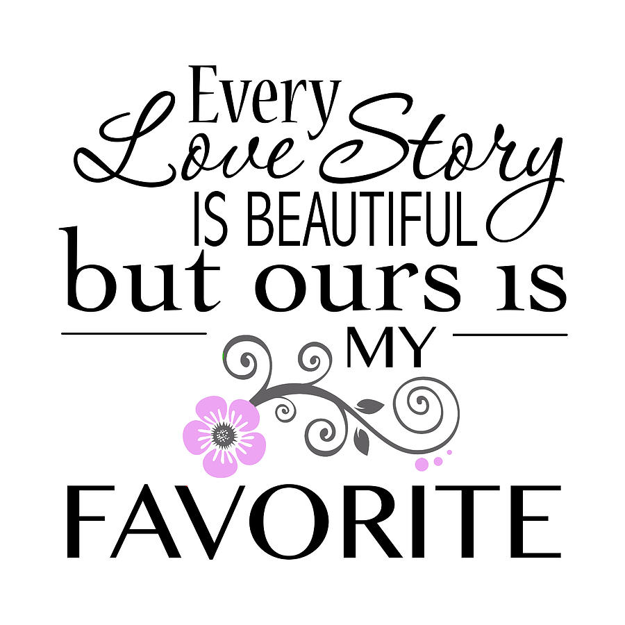 every love story is beautiful by let your dim light shine