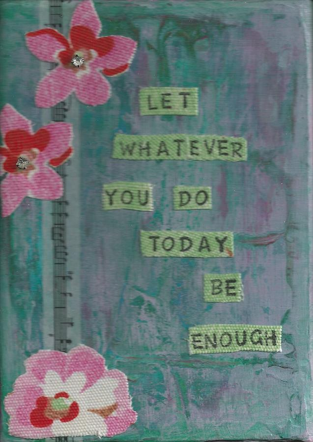 Whatever You Do Mixed Media  - Whatever You Do Fine Art Print