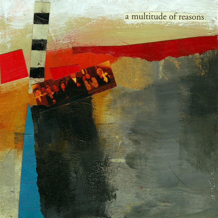 A Multitude Of Reasons Painting  - A Multitude Of Reasons Fine Art Print
