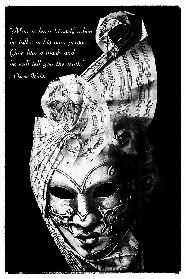A Picture Of A Venitian Mask Accompanied By An Oscar Wilde Quote Photograph  - A Picture Of A Venitian Mask Accompanied By An Oscar Wilde Quote Fine Art Print