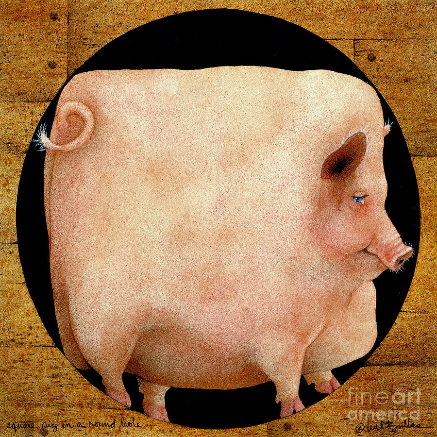 A Square Pig In A Round Hole... Painting