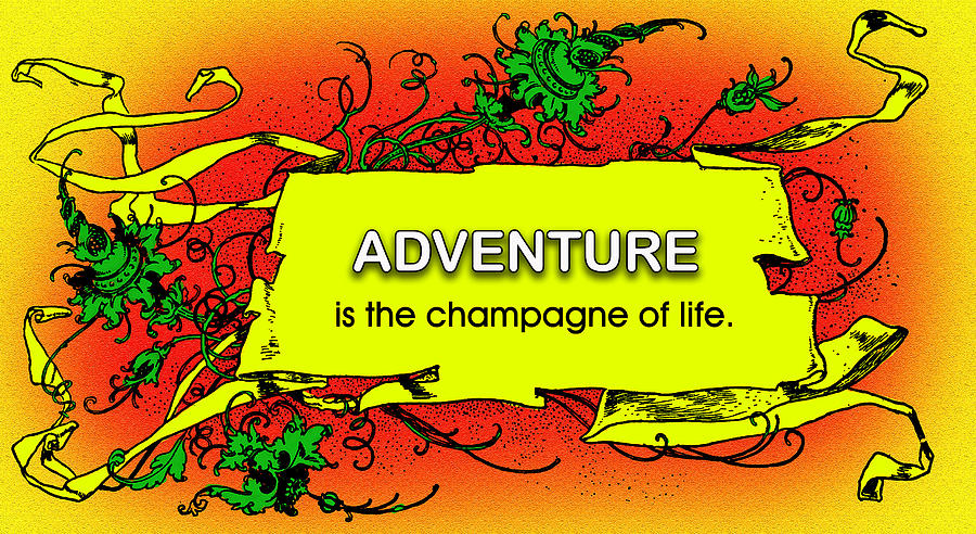 Quotation Photograph - Adventure by Mike Flynn