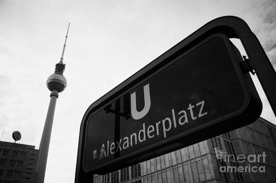 Alexanderplatz U-bahn Station Entrance Sign And Tv Tower Berliner Fernsehturm Berlin Germany Photograph