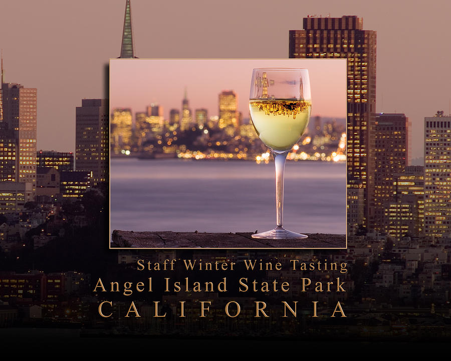 Angel Island State Park - Winter White Wine Tasting - San Francisco Bay California Photograph  - Angel Island State Park - Winter White Wine Tasting - San Francisco Bay California Fine Art Print