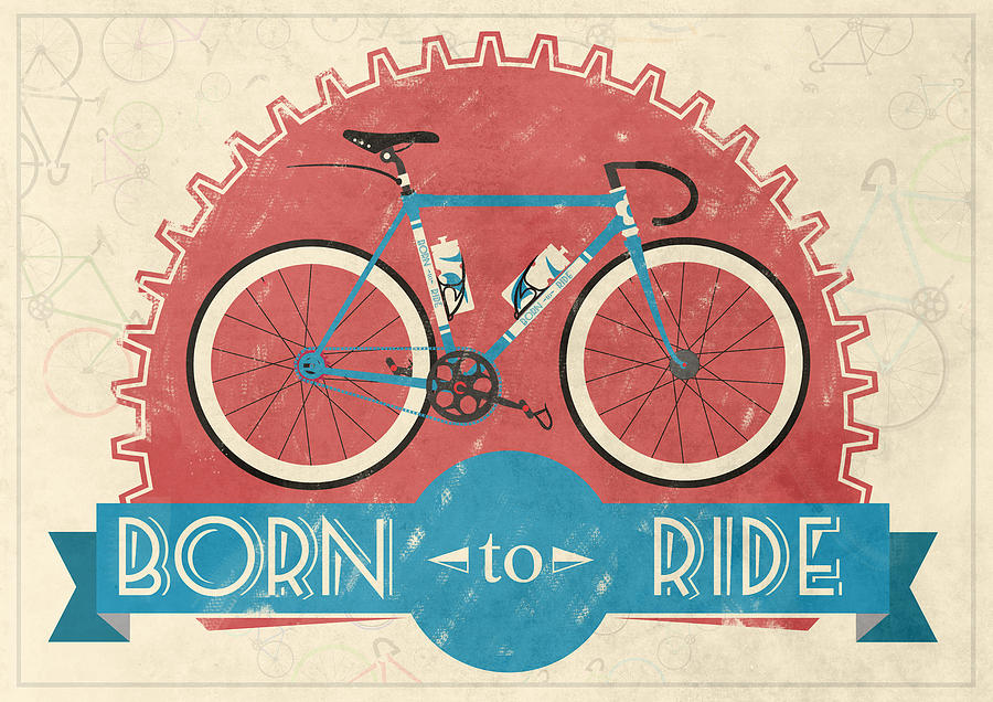 Bikes You Ride are you born to ride your bike