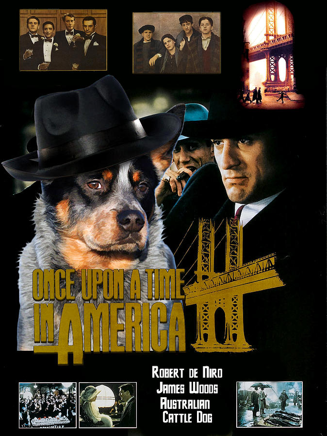 Australian Cattle Dog Art Canvas Print - Once Upon A Time In America Movie Poster Painting