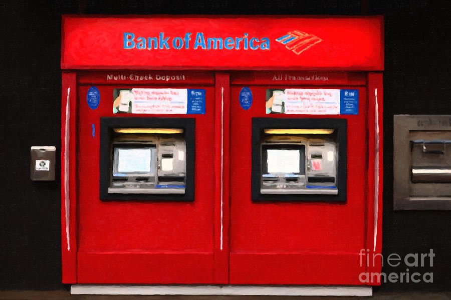 Bank Of America Automated Teller Machine - Painterly - 5d20737 Photograph  - Bank Of America Automated Teller Machine - Painterly - 5d20737 Fine Art Print