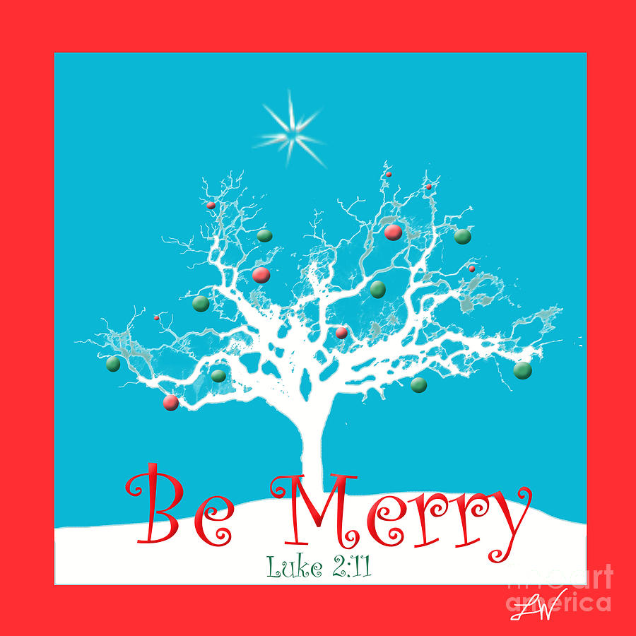 Be Merry This Christmas Digital Art  - Be Merry This Christmas Fine Art Print