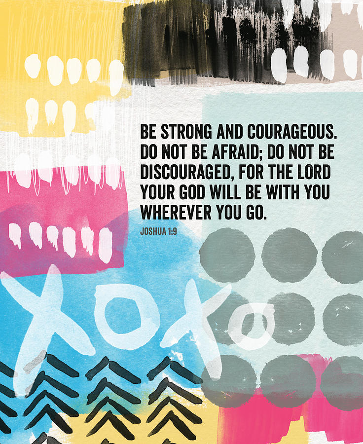 Be Strong And Courageous- Contemporary Scripture Art Mixed Media