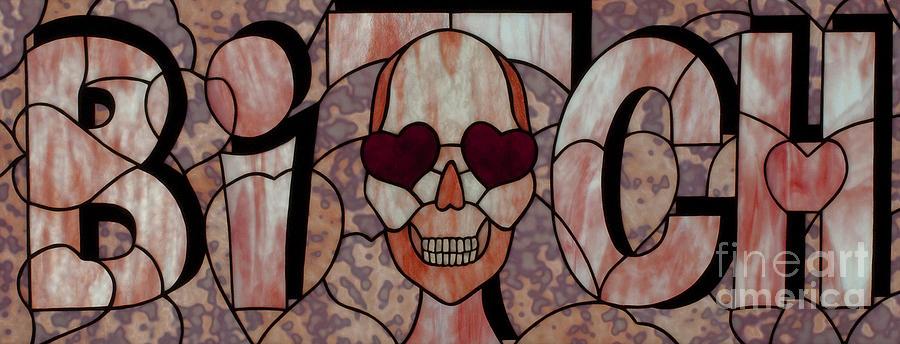 Bitch Glass Art - Bitch Skull by David Kennedy