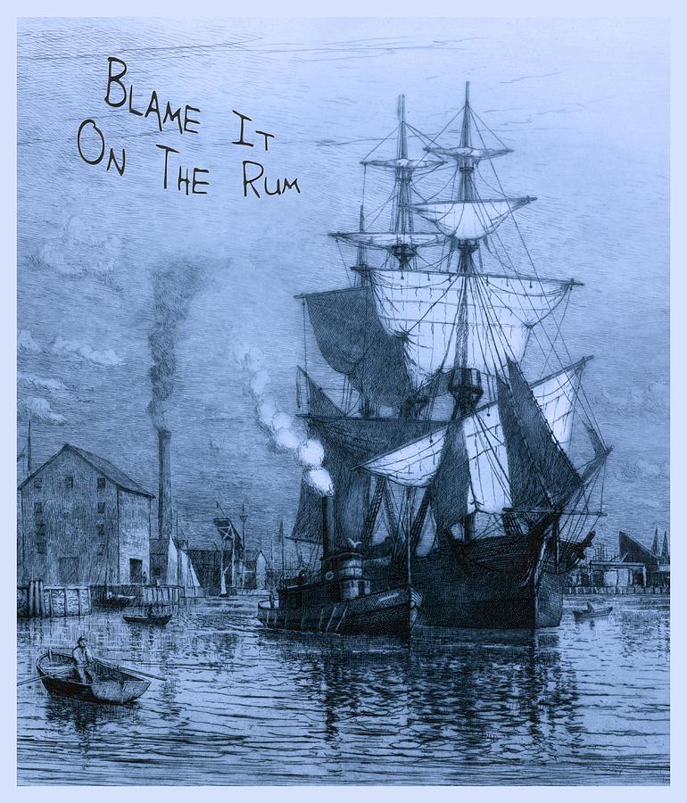 Blame It On The Rum Schooner Photograph