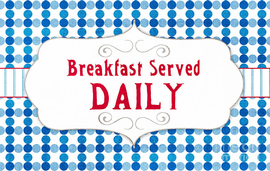 Breakfast Painting - Breakfast Served Daily by Linda Woods