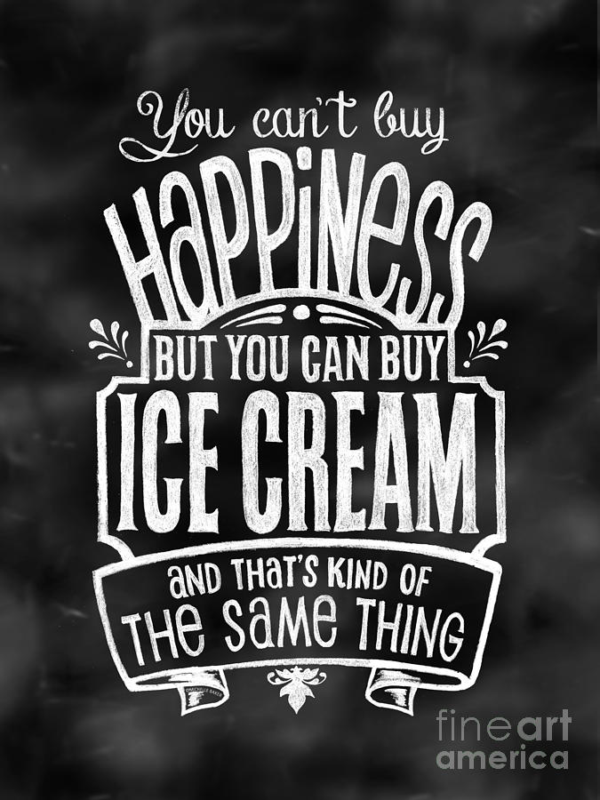 Can't Buy Happiness But You Can Buy Ice Cream Mixed Media ...