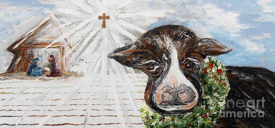 Christmas Cow - Oh To Have Been There... Painting  - Christmas Cow - Oh To Have Been There... Fine Art Print