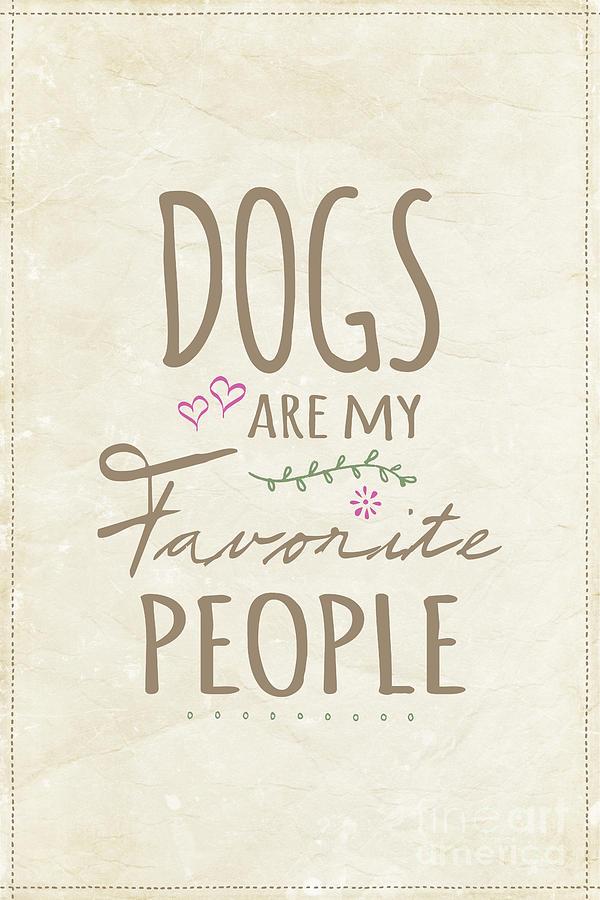 Dogs Are My Favorite People - American Version Digital Art
