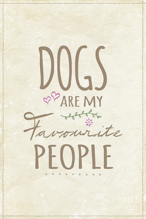 Dogs Are My Favourite People  - British Version Digital Art