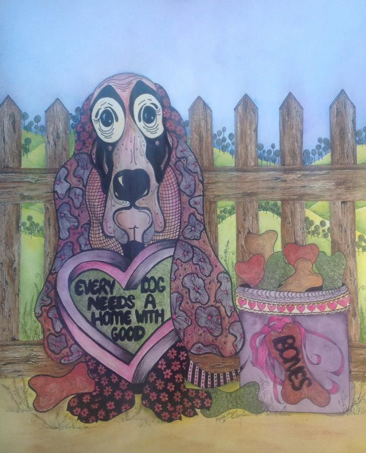 Every dog needs a home painting by meldra driscoll for Every dog needs a home