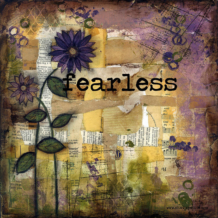 Fearless Mixed Media  - Fearless Fine Art Print