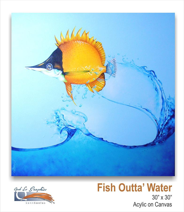 Fish outta 39 water painting by kenneth santos for Fish out of water watercolor
