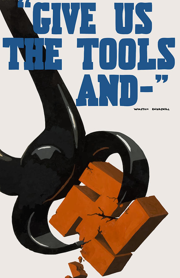 Give Us The Tools And  Painting  - Give Us The Tools And  Fine Art Print