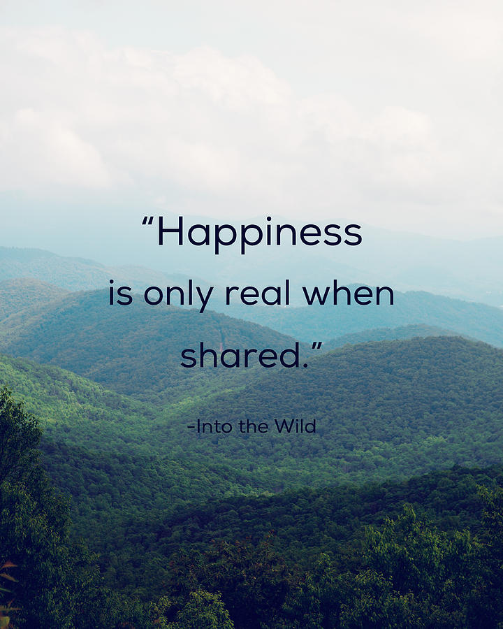 Happiness is only real when shared essay