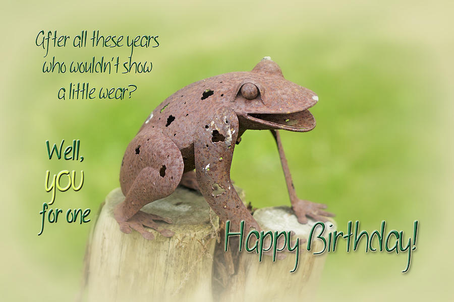 Happy Birthday Wishes Nature ~ Happy birthday greeting card rusty frog sculpture photograph by mother nature