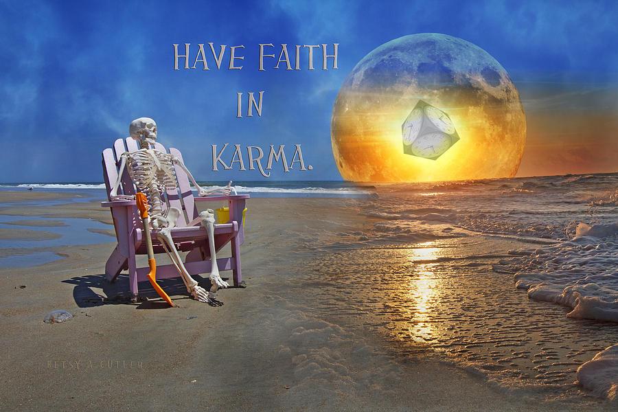 Karma Mixed Media - Have Faith In Karma by Betsy Knapp