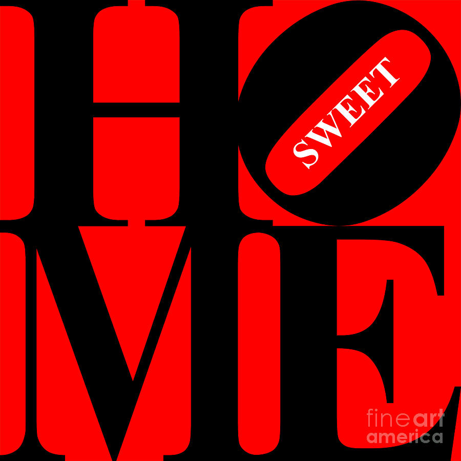 Home Sweet Home 20130713 Black Red White Digital Art  - Home Sweet Home 20130713 Black Red White Fine Art Print