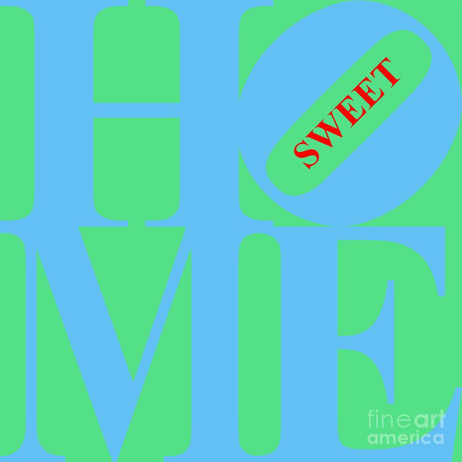Home Sweet Home 20130713 Blue Green Red Digital Art