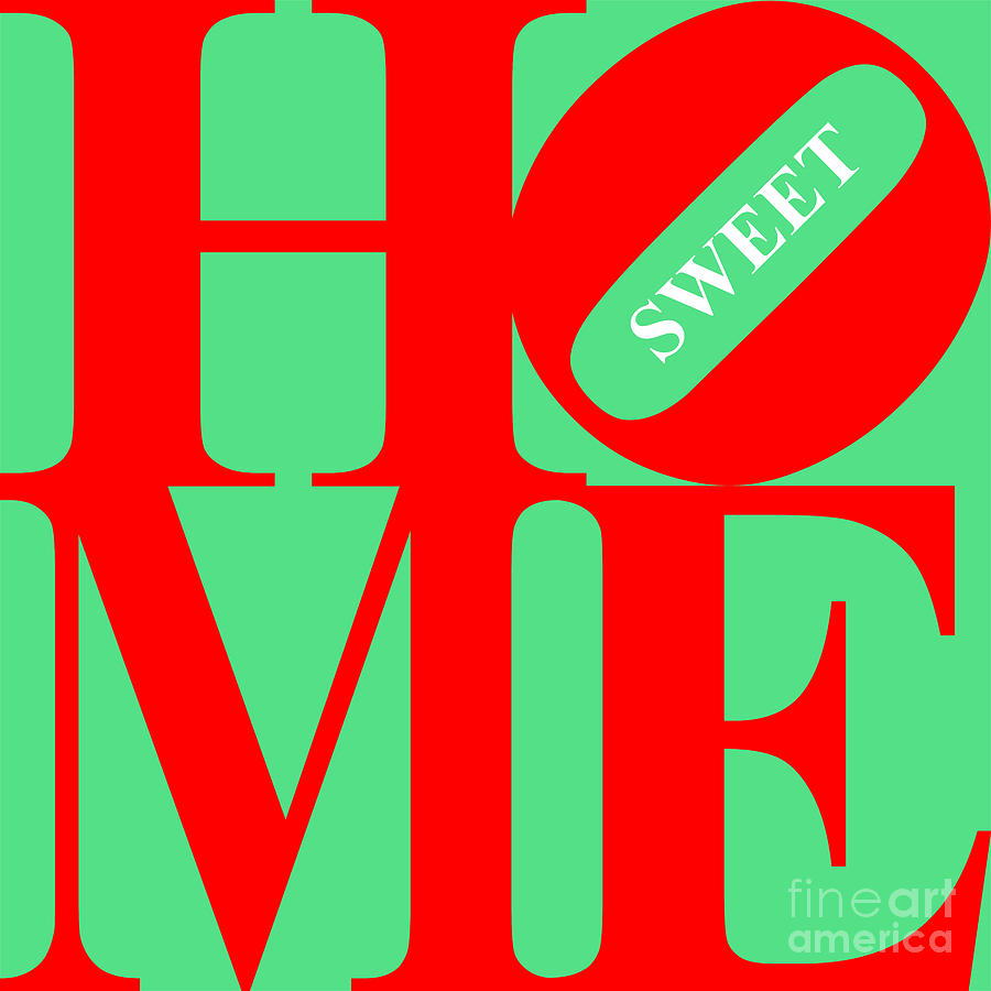 Home Sweet Home 20130713 Red Green White Digital Art