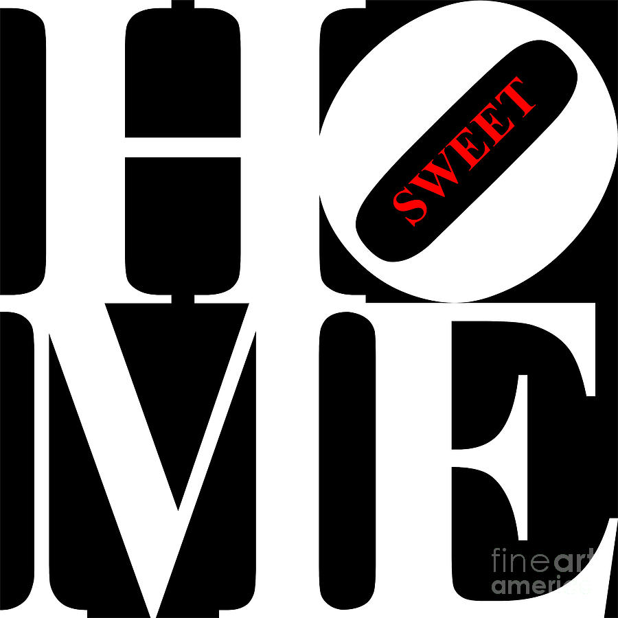 Home Sweet Home 20130713 White Black Red Digital Art  - Home Sweet Home 20130713 White Black Red Fine Art Print