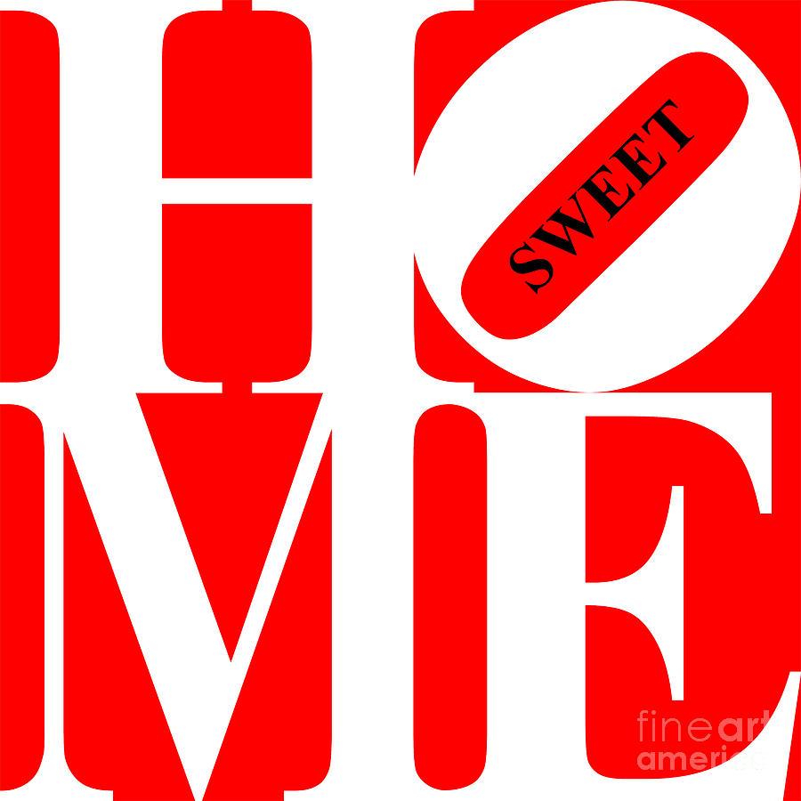 Home Sweet Home 20130713 White Red Black Digital Art
