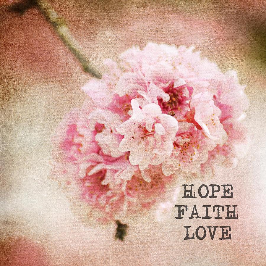 Verlof never lose hope - Faith love hope pictures ...
