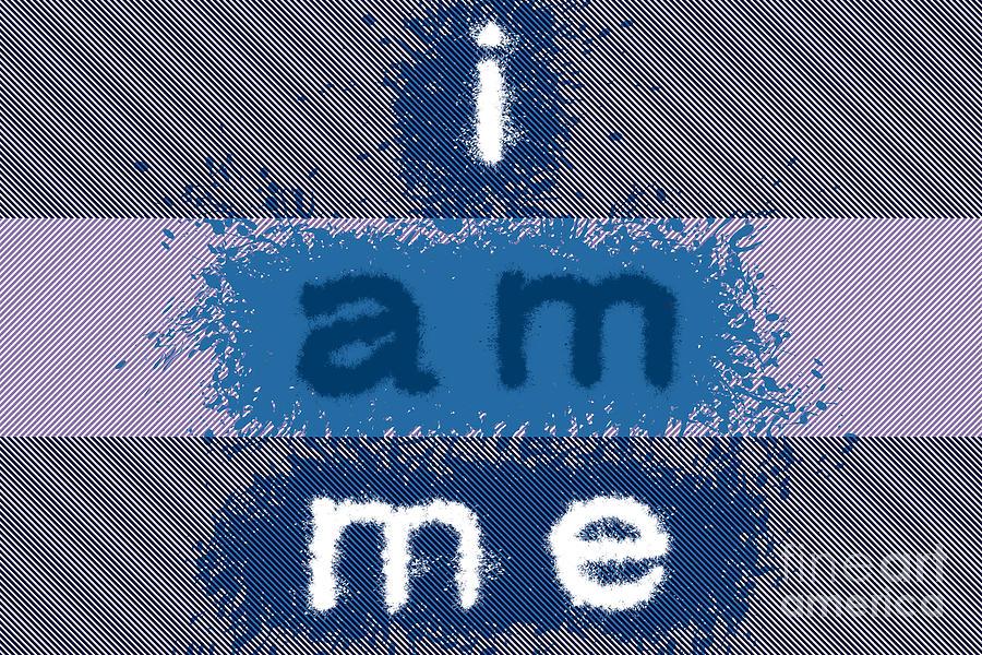 I Am Me Digital Art