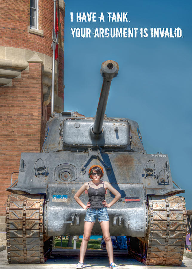 I Have A Tank.  Your Argument Is Invalid Photograph